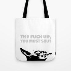 Yoda - The Fuck Up, You Must Shut Tote Bag