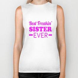 Best Freakin' Sister Ever Biker Tank