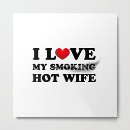 I love my wife Metal Print