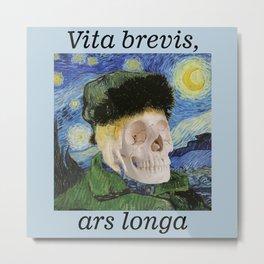 Vita brevis,ars longa.Vncent. Metal Print