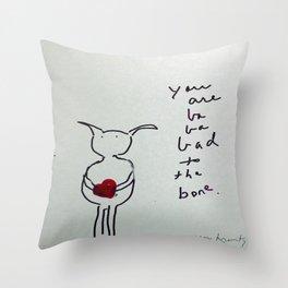 ba ba ba bad to the bone Throw Pillow