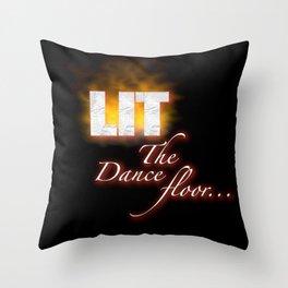 Lit the dance floor Throw Pillow