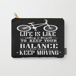 Life is like riding a bicycle. To keep your balance Albert Einstein Inspirational Quote Design Carry-All Pouch