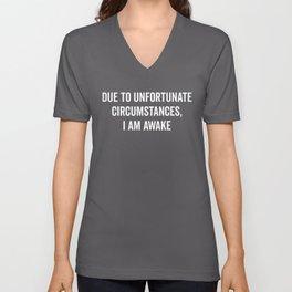 I Am Awake Funny Quote Unisex V-Neck