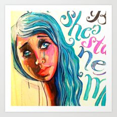 She'd be standing next to me.  Art Print
