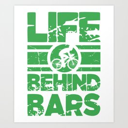 Life Behind The Bars Retro Bicycles Competitive Cyclist Gift Art Print