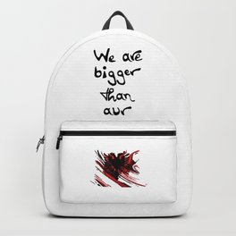 We are bigger than our flag Backpack