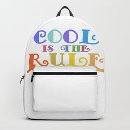 Cool Is The Rule Motivational Message Backpack