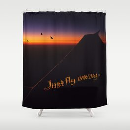 Just Fly Away Shower Curtain