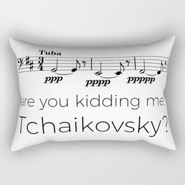 Tuba - Are you kidding me, Tchaikovsky? Rectangular Pillow