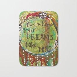 """Follow Your dreams"" Original Painting by Krista J. Brock Bath Mat"
