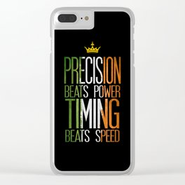 precision beats strength and timing beats speed Clear iPhone Case
