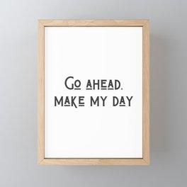 Make My Day Framed Mini Art Print