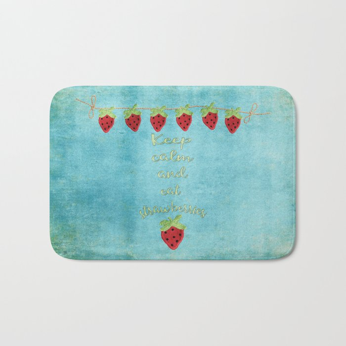 Keep calm and eat strawberries I Fruit Food Strawberry Bath Mat