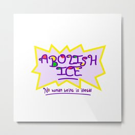 ABOLISH ICE! Metal Print