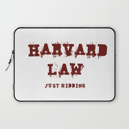 Harvard Law (Just Kidding) Laptop Sleeve
