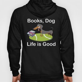 Books, Dog Life Is Good - For Dog Owners And Bookworms / Reading Dachshund Doggo Tee Book Lovers Hoody