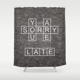 Late Shower Curtain