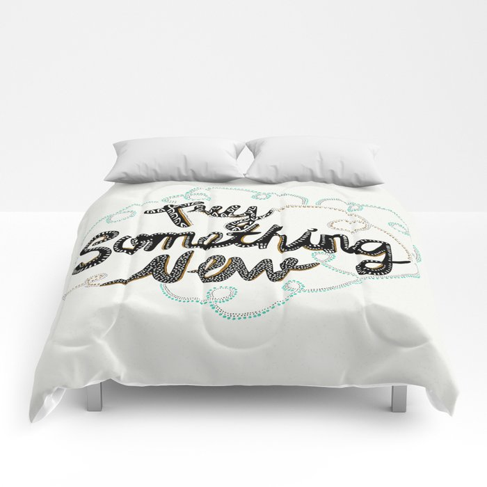 Try Something New Comforters