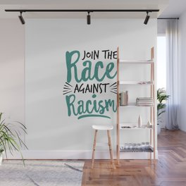 Join The Race Against Racism | Gift Idea Wall Mural