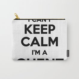 I cant keep calm I am a GHENT Carry-All Pouch