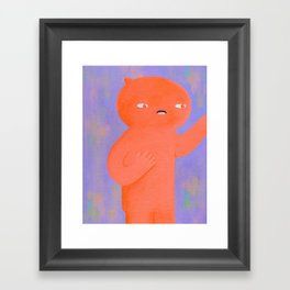 Hold On Lemme Just Grab This... Framed Art Print