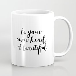 Be Your Own Kind of Beautiful Black and White Typography Poster Motivational Gift for Girlfriend Coffee Mug