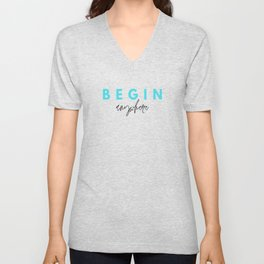 Begin Anywhere Quote Turquoise & Black Typography Unisex V-Neck