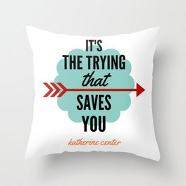 It's the TRYING Throw Pillow