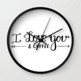 I Love You... & coffee Wall Clock