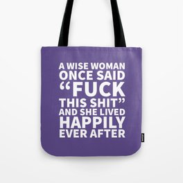 A Wise Woman Once Said Fuck This Shit (Ultra Violet) Tote Bag
