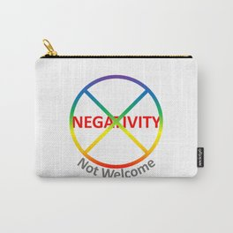 Negativity Not Welcome Carry-All Pouch