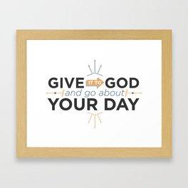 Give it to God Framed Art Print