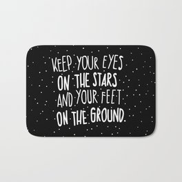 Eyes on stars, feet on the ground Bath Mat