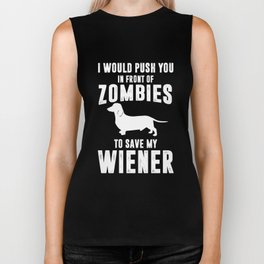 I Would Push You to Save My Wiener Dog Funny T-shirt Biker Tank