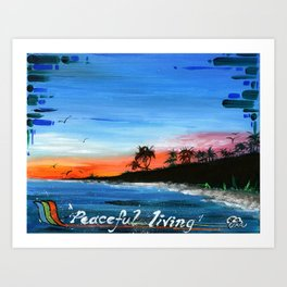 """PEACEFUL LIVING""  Art Print"