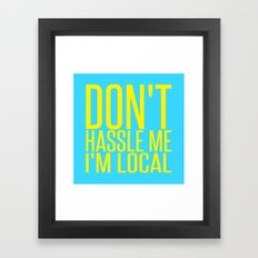 Don't Hassle Me I'm Local  |  Bill Murray Framed Art Print