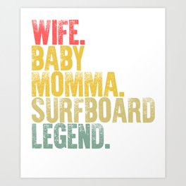 Best Mother Women Funny Gift T Shirt Wife Baby Momma Surf Board Legend Art Print