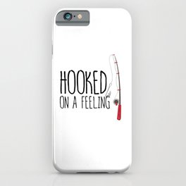 Hooked On A Feeling | Fishing iPhone Case