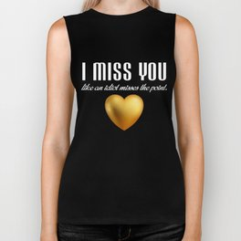 Funny Sarcastic T-Shirt I Miss You Like An Idiot Gift Apprel Biker Tank