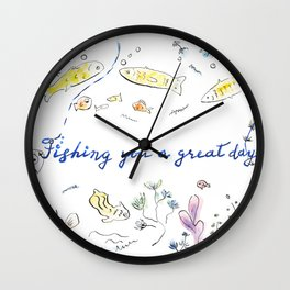 Fishing you a great day! Wall Clock
