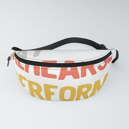 Eat Rehearse Perform Repeat Musical Theatre Instructor Coach graphic Fanny Pack