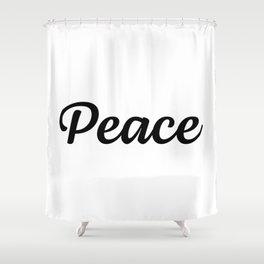 Motivational Words & Inspirational Sayings - Peace - Minimal Art Shower Curtain