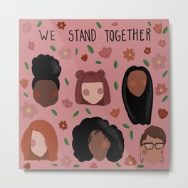 We stand together Metal Print
