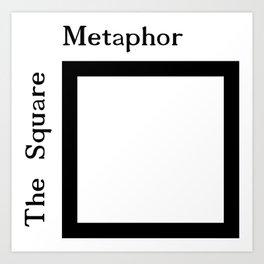 The Square Metaphor Art Print