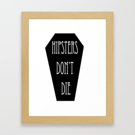 HIPSTERS DON'T DIE Framed Art Print