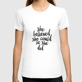She Believed She Could So She Did black and white typography poster design bedroom wall home decor T-shirt