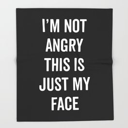Angry Face Funny Quote Throw Blanket