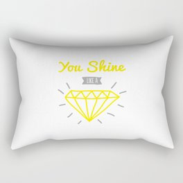 You shine like a diamond Rectangular Pillow