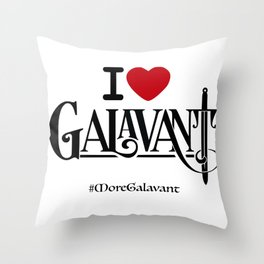 #MoreGalavant I❤️Galavant Throw Pillow
